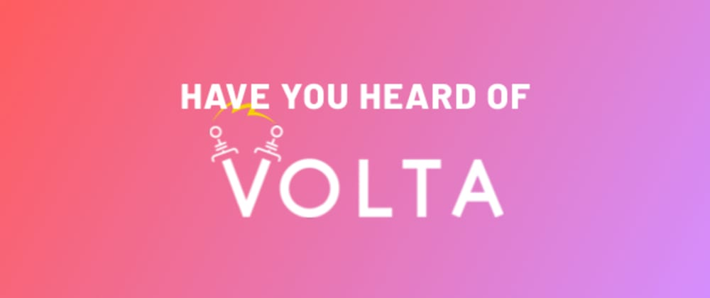 Cover image for Have you heard of Volta?