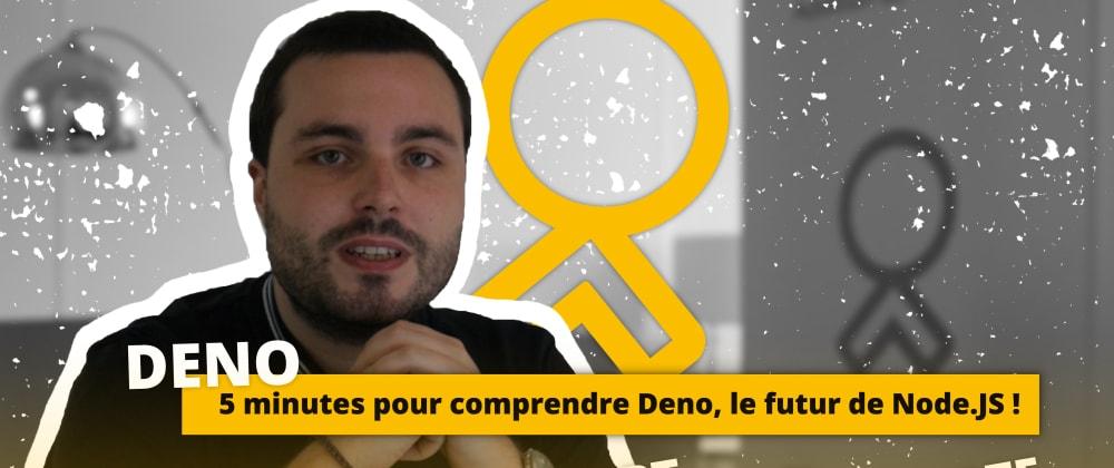 Cover image for DENO 5 minutes pour comprendre Deno, le futur de Node.JS !