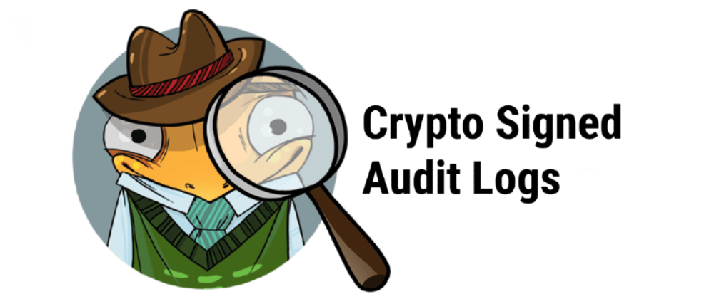 Cover image for 💎💎💎🔏 Security Logs: Cryptographically Signed Audit Logging for Data Protection