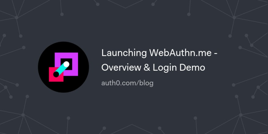 Launching WebAuthn.me - Overview & Login Demo