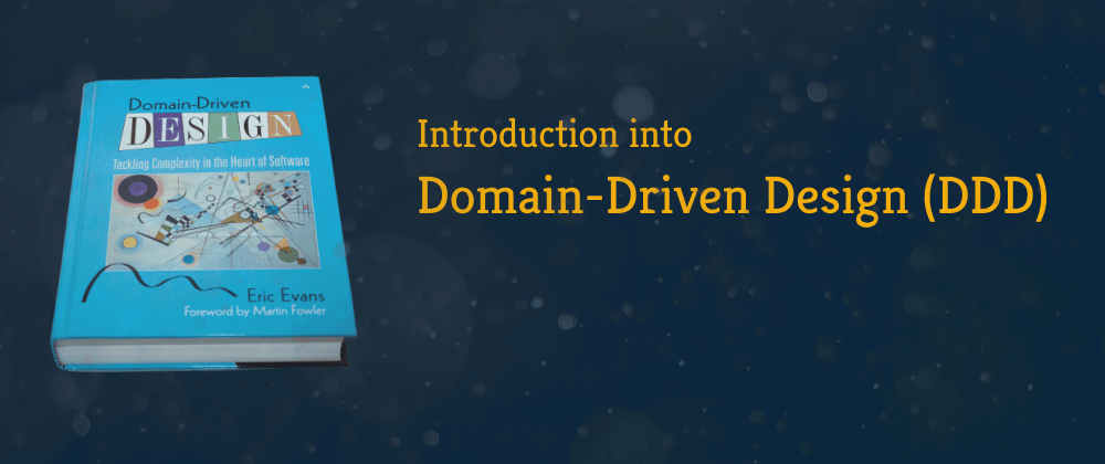 Cover image for Introduction into Domain-Driven Design (DDD)