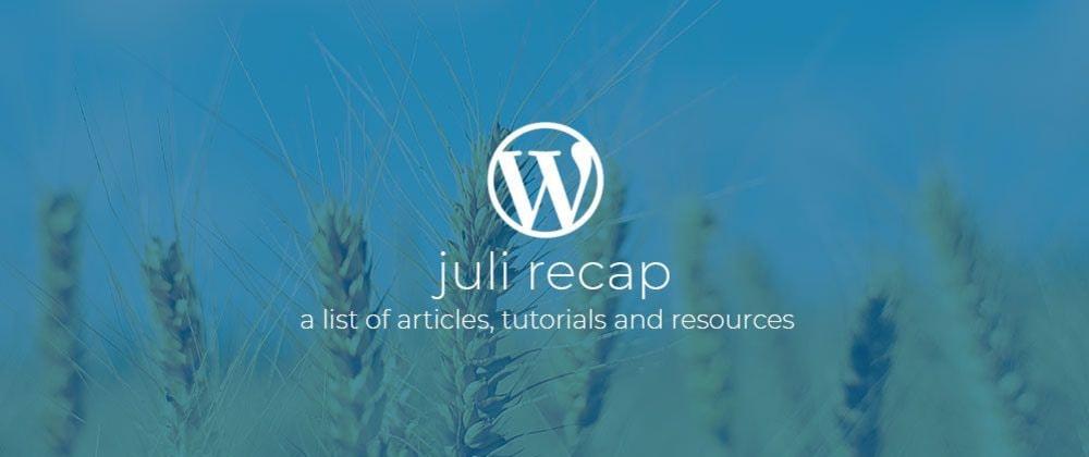 Cover image for WordPress Dev Monthly Recap June 2019