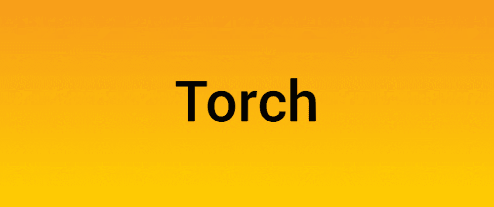 Cover image for Introducing: Torch