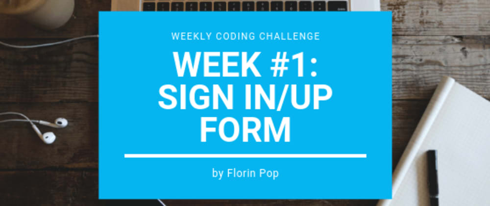 Cover image for Weekly Coding Challenge - Week #1 - Sign in/up Form