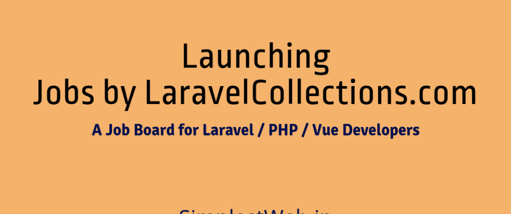 Cover image for Launching Jobs by LaravelCollections.com