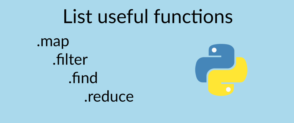 Cover image for Python useful list functions: map, filter, find and reduce