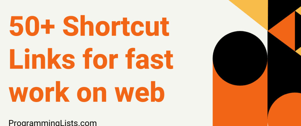 Cover Image for 50+ Shortcut links for Developers productivity