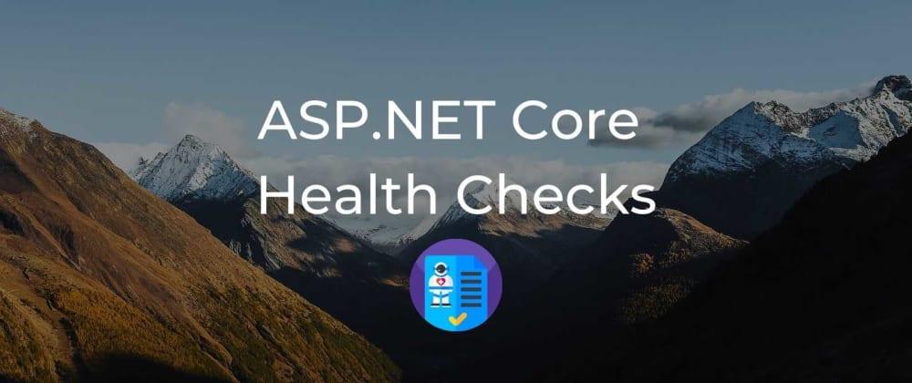 Cover image for ASP.NET Core Health Checks