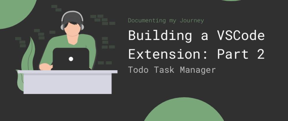 Cover image for Building a VSCode Extension: Part Two