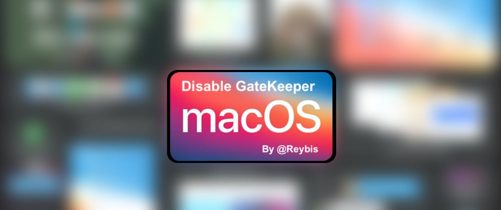 Cover image for Disable GateKeeper macOS