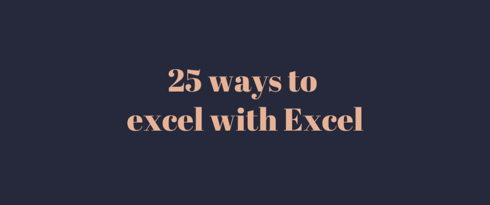 Cover image for 25 ways to excel with Excel