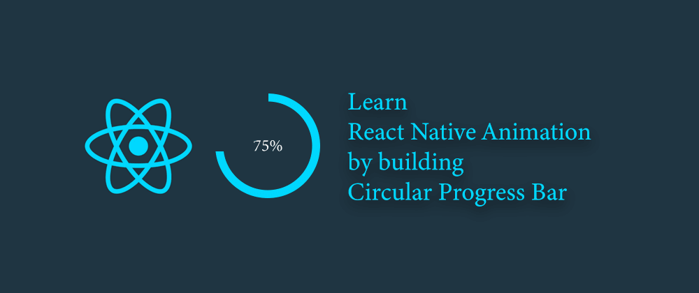 Cover image for Learn React Native Animation by building Circular Progress Bar