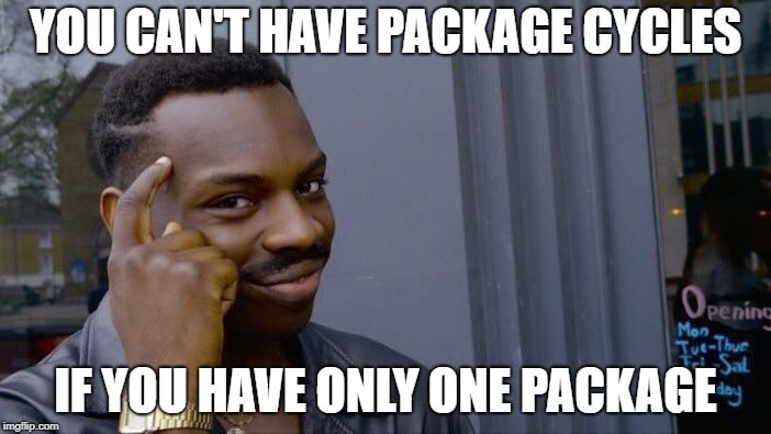 No packages - No cycles