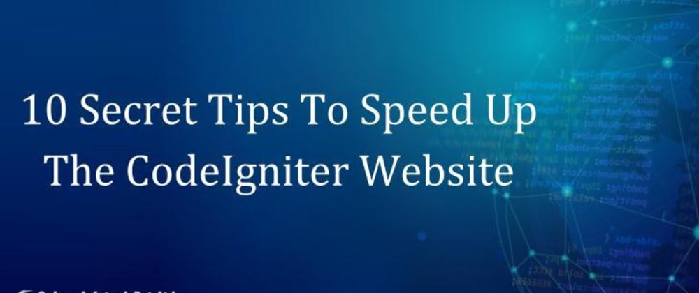 Cover image for 10 Secret Tips To Speed Up The CodeIgniter Website