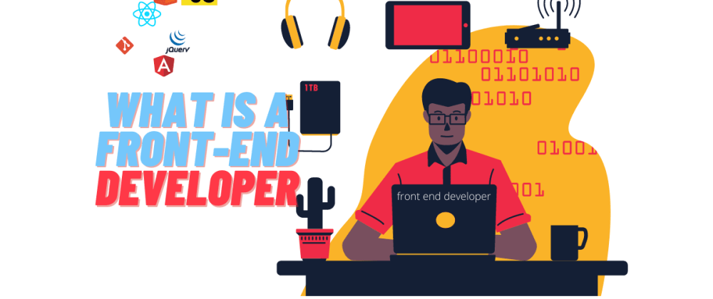 Cover image for What is Front-end? How to Become a Front End Developer