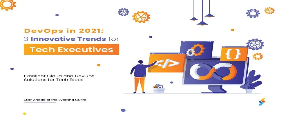 Cover image for DevOps in 2021: 3 Innovative Trends for Tech Executives