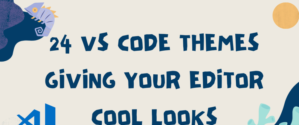 Cover image for 24 Sexy Looking VS Code Themes to look cool in Cafe😂