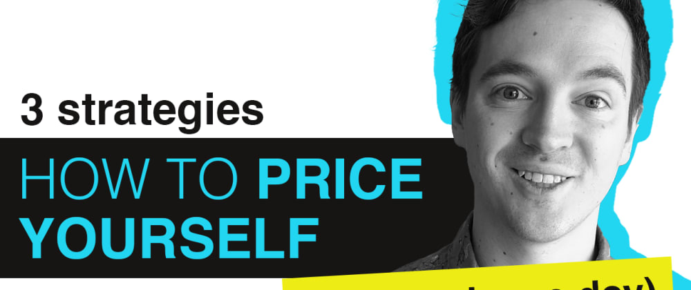 Cover image for How to price yourself as a freelance developer - 3 strategies