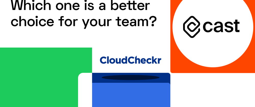 Cover Image for CAST AI vs. CloudCheckr: Which one is a better choice for your team?