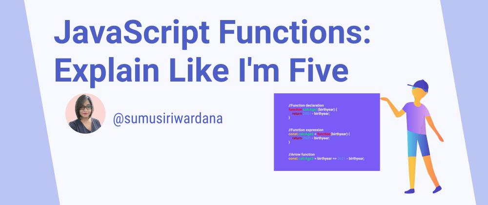Cover Image for JavaScript Functions: Explain Like I'm Five