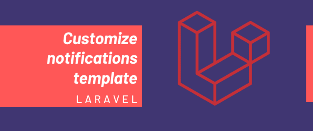 Cover image for Customize the Laravel notifications template.