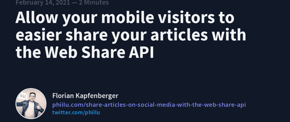 Cover image for Allow your mobile visitors to easier share your articles with the Web Share API