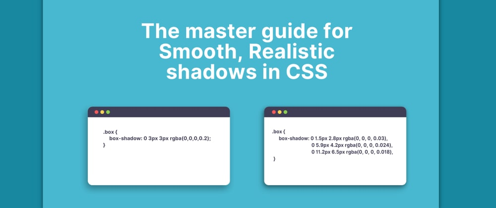 Cover image for The master guide to smooth, realistic shadows in CSS