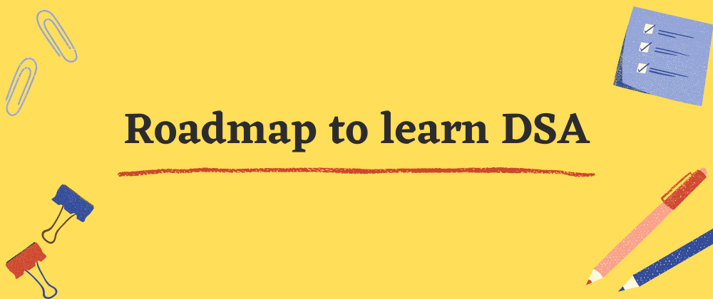 Cover image for Roadmap To Learn Data Structures and Algorithms
