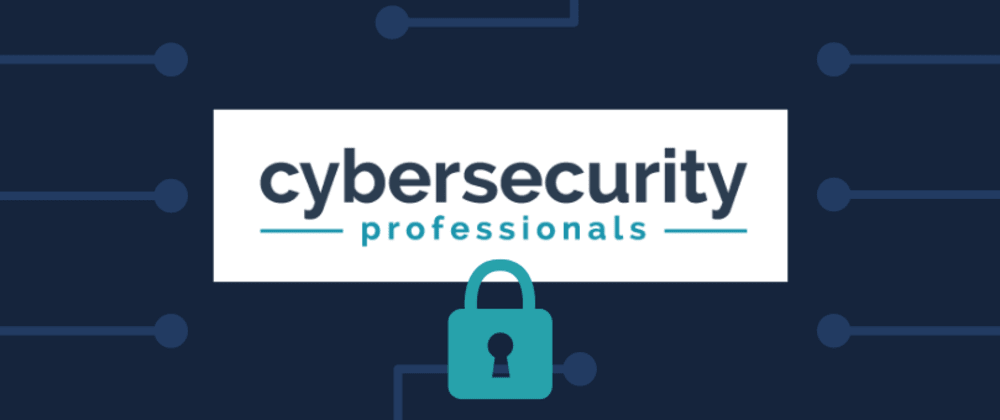 Cover image for What Exactly Do CyberSecurity Professionals Do 🤔?