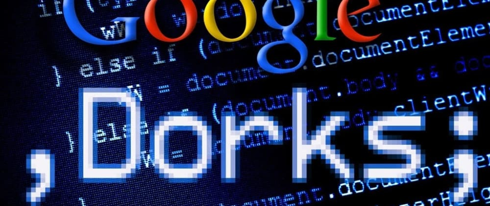 Cover image for [Cybersecurity] What is Google Dorking?