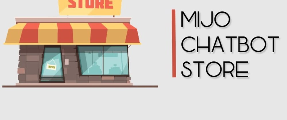 Cover image for MIJO chatbot store site manager FINAL PART AND SUBMIT