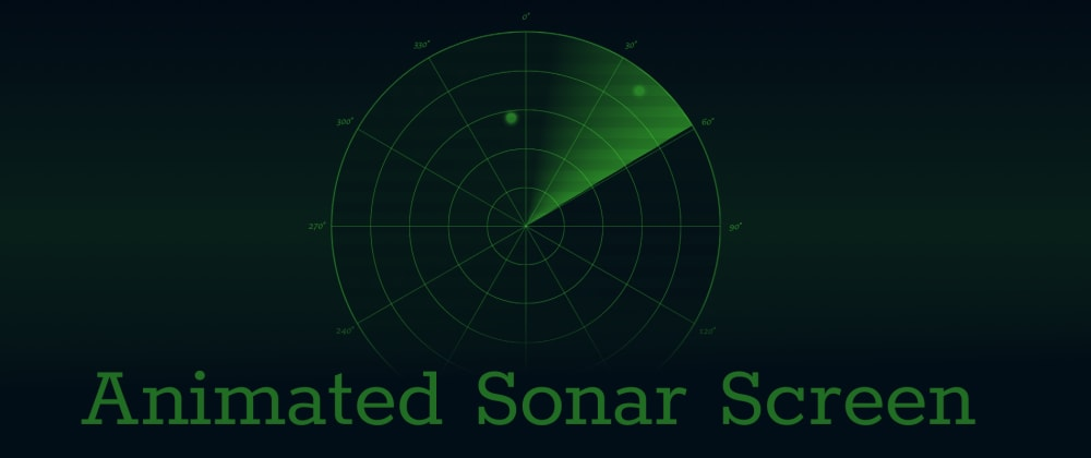Cover image for Animated Sonar Screen - CSS Only