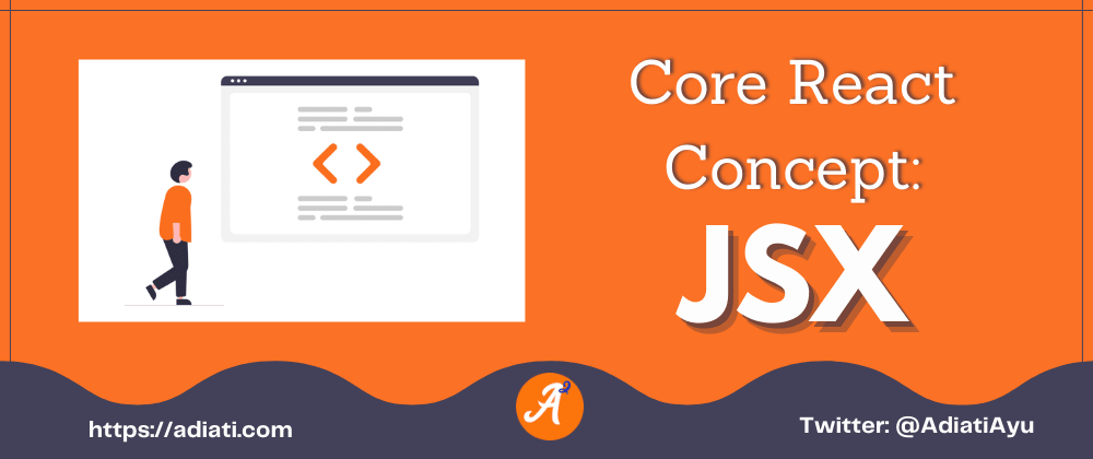 Cover image for Core React Concept: JSX