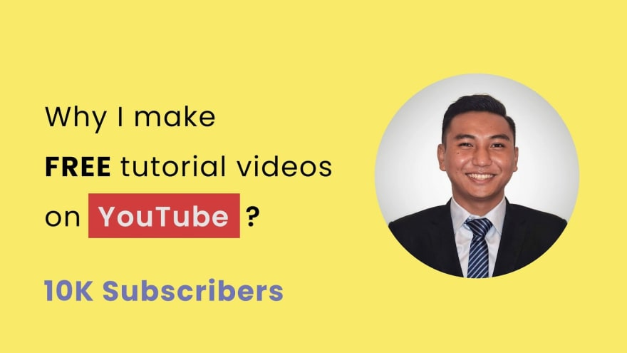 Why I Make Tutorial Videos On Youtube For Free Dev