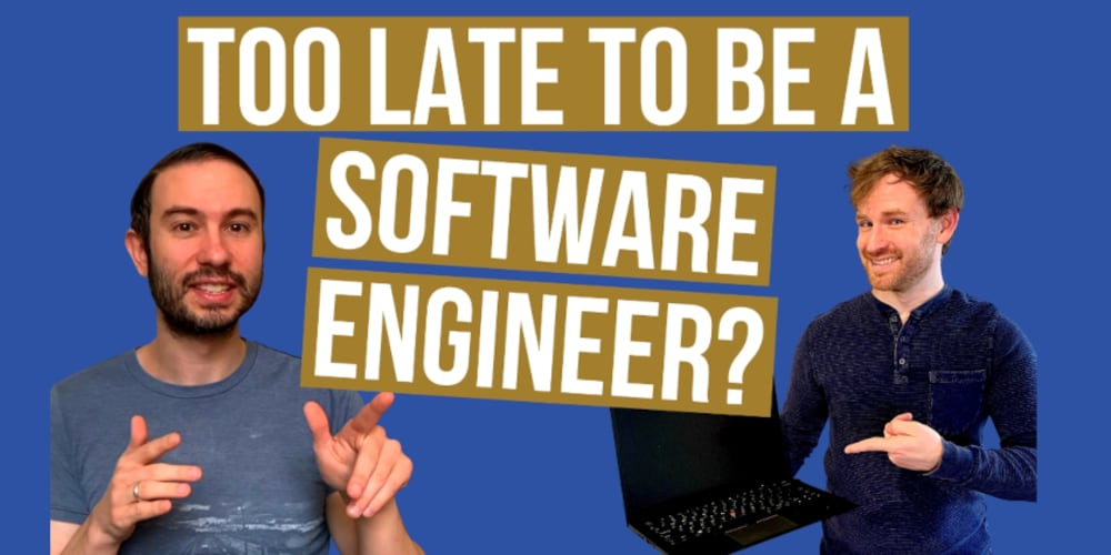 Future You Will Never Think Current You Was Too Old to Learn Software Engineering