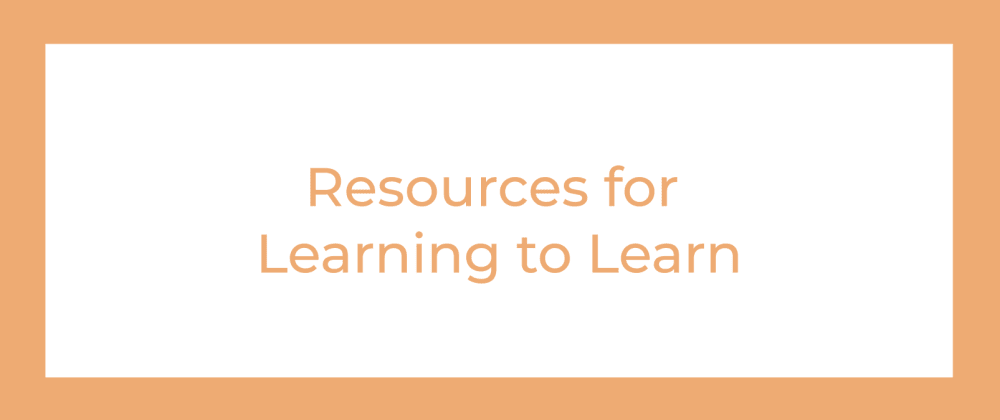 Cover image for Learning to Learn- Get the Most Out of Learning with These Resources