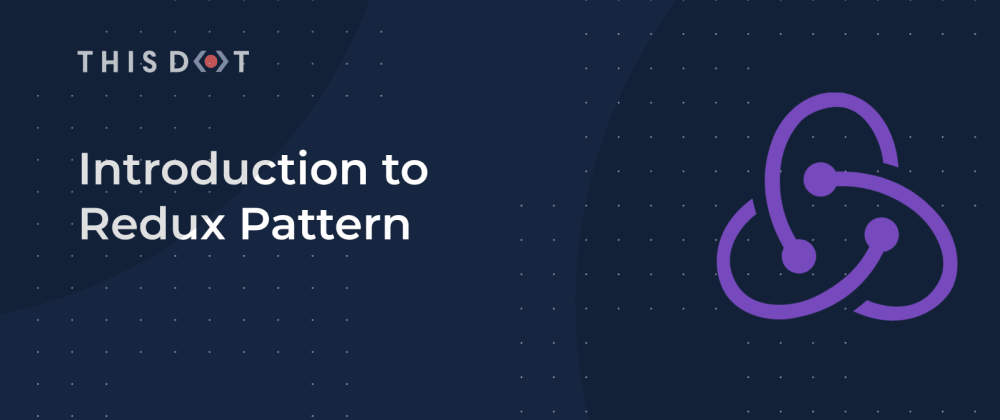 Cover image for Introduction to Redux Pattern