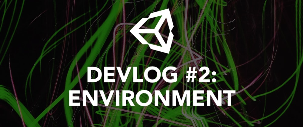 Cover image for Unity DevLog #2: Basic environment
