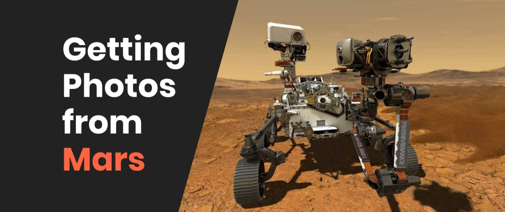 Cover image for Getting Photos from Mars with the NASA API