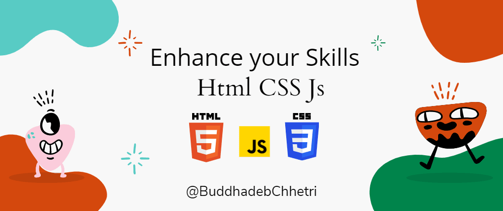 Cover image for Enhance your skills in Html Css and Js ?
