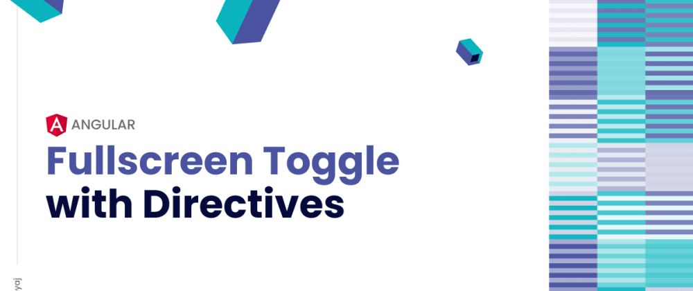 Cover image for Fullscreen toggle functionality in Angular using Directives.
