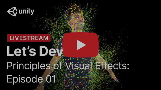 Principles of Visual Effects with VFX Graph: Episode 1   Unity Let's Dev
