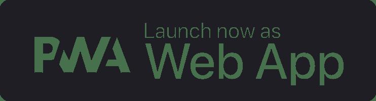Launch now as web app