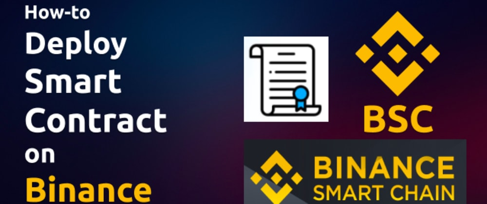Cover image for Deploy Smart Contract on Binance Smart Chain