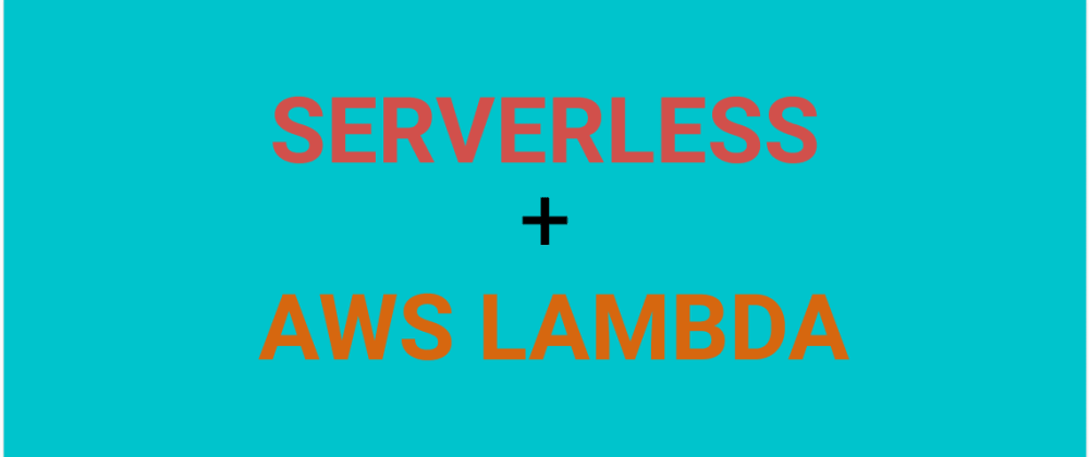 Cover image for How To Create Serverless API Functions With AWS Lambda