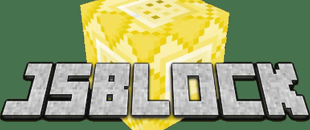 Cover image for JsBlock: Using Typescript to make Command Block easier!