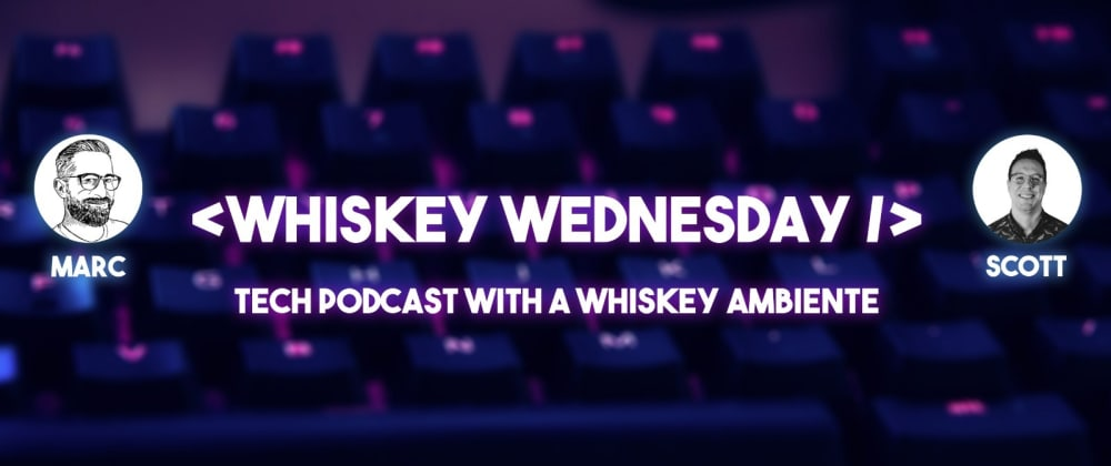 Cover image for Whiskey Wednesday - Episode 3: Freelancing As A Web Developer