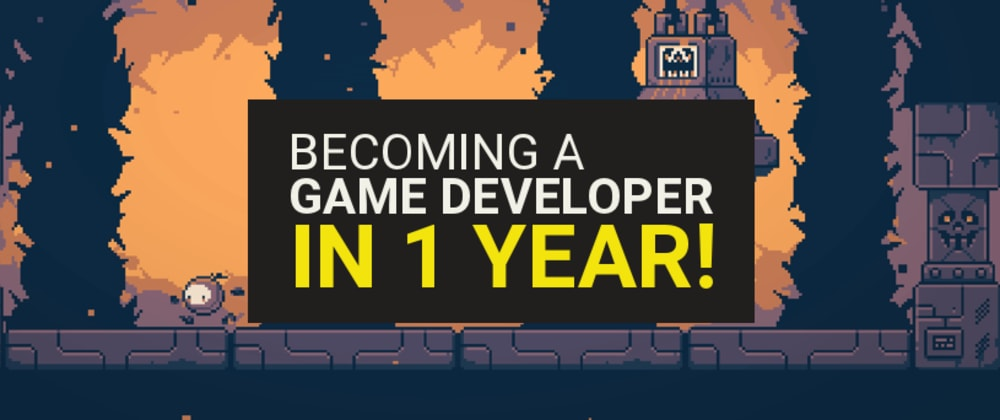Cover image for From zero to hero - becoming a game developer in 1 year with no previous coding experience