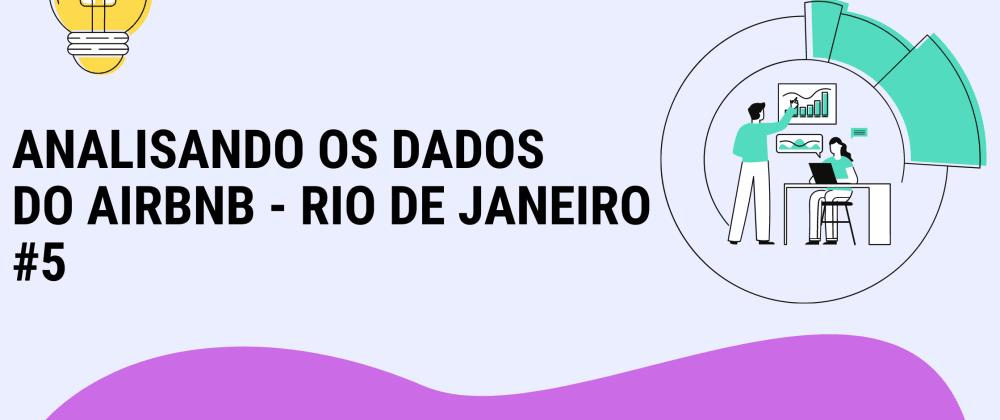 Cover image for Analisando os dados do Airbnb-Rio de Janeiro#5