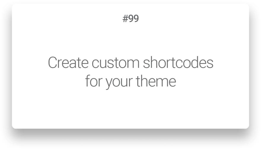 Create custom shortcodes for your theme